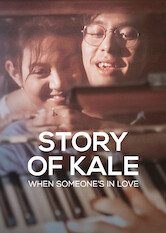 Search netflix Story of Kale: When Someone's in Love