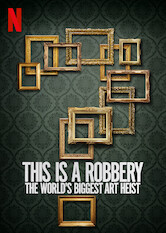Search netflix This Is a Robbery: The World's Biggest Art Heist